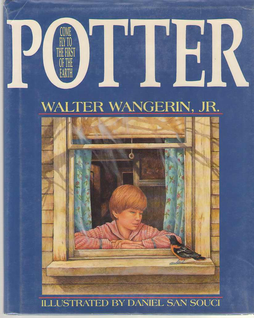 Potter Come Fly to the First of the Earth, Wangerin, Walter Jr.