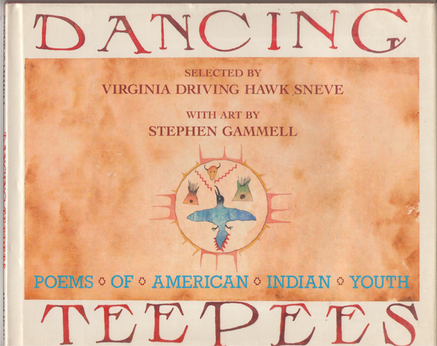 Dancing Teepees  Poems of American Indian Youth, Sneve, Virginia Driving Hawk; & Gammell, Stephen (Illustrator)