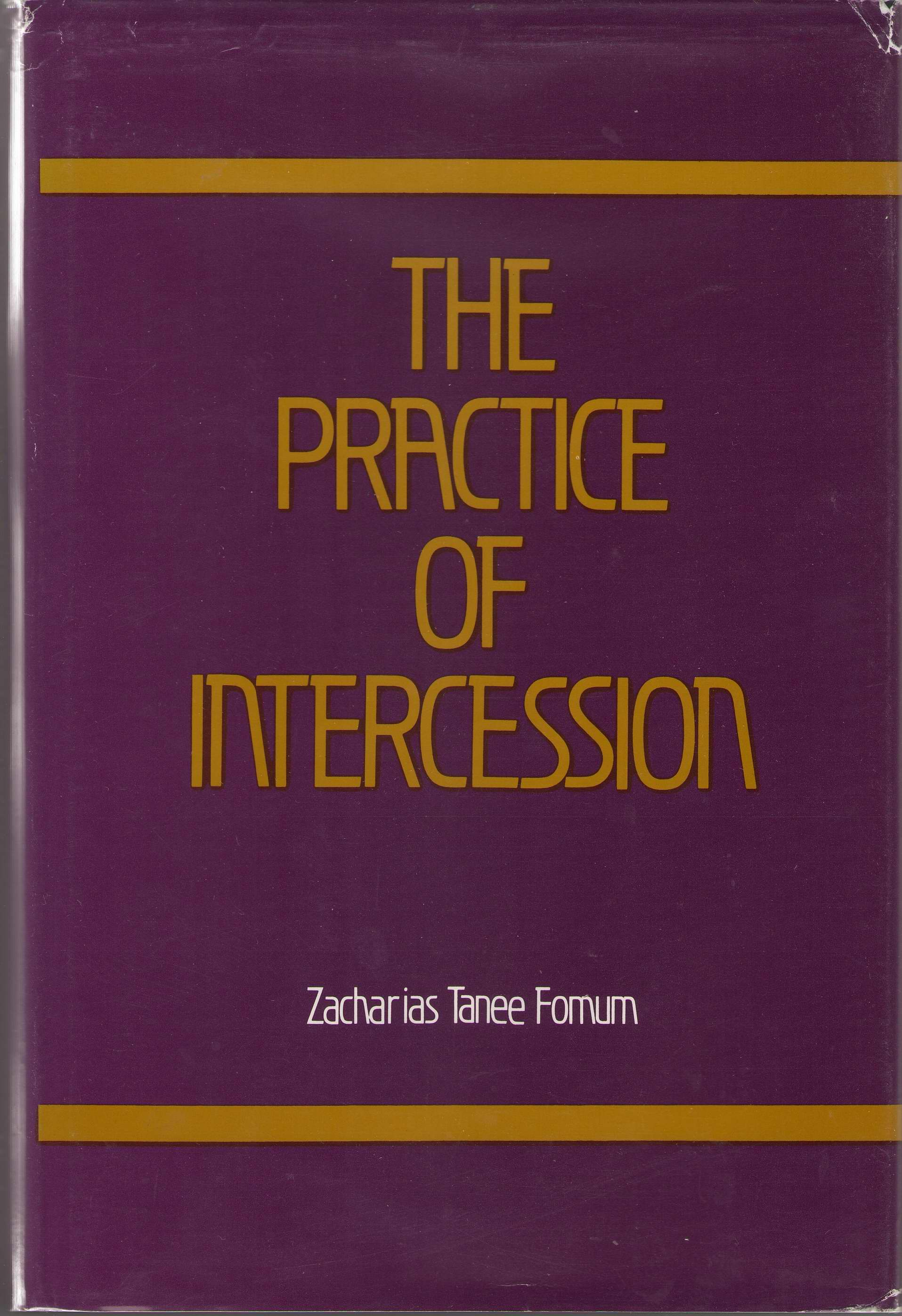The Practice of Intercession, Fomum, Zacharias T.
