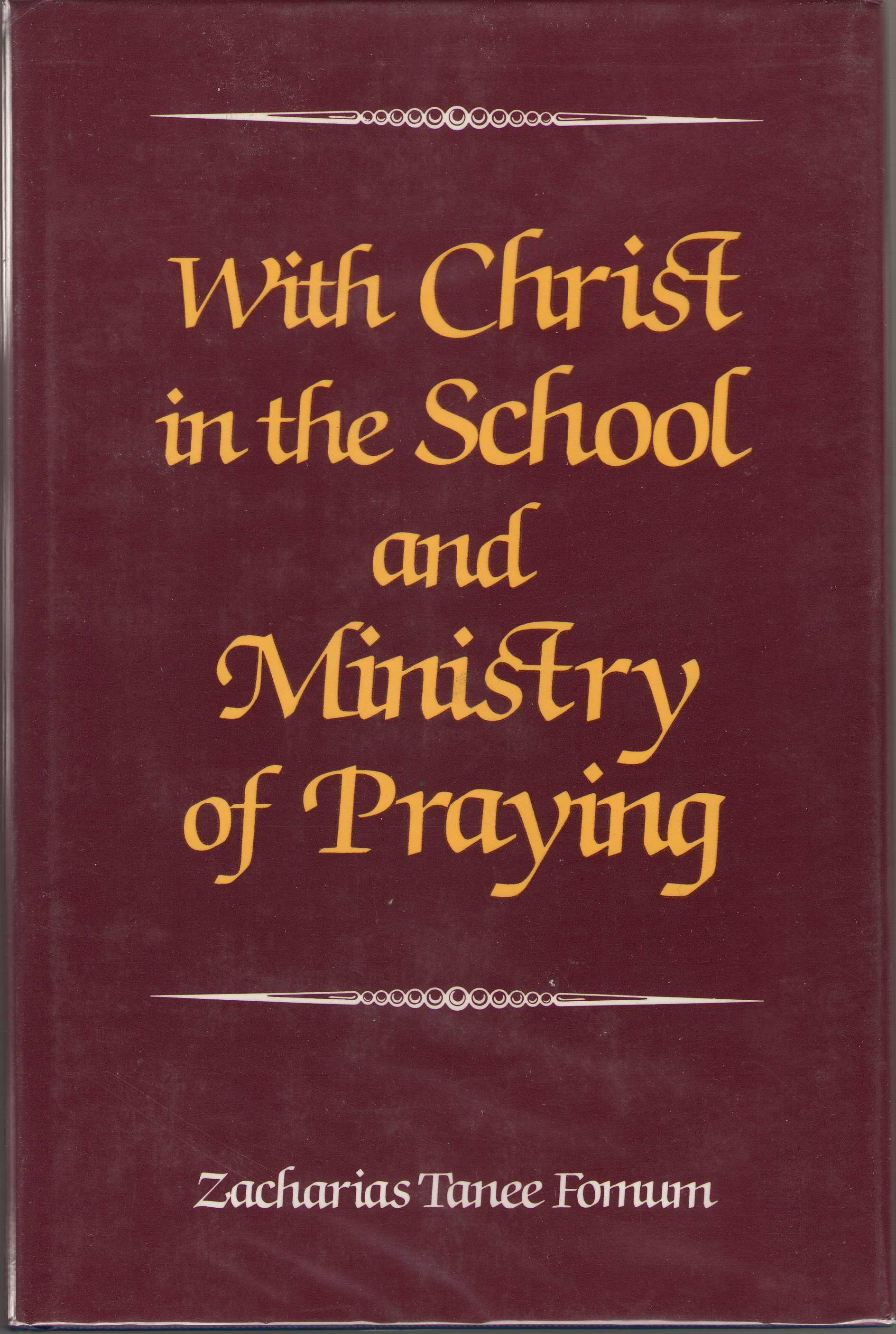 Image for With Christ in the School & the Ministry of Praying