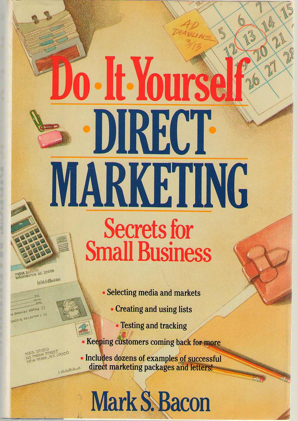 Do-it-yourself Direct Marketing Secrets for Small Business, Bacon, Mark S.
