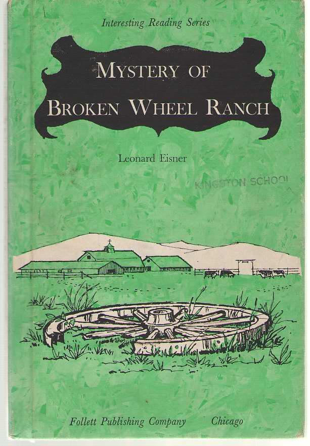 Mystery Of Broken Wheel Ranch, Eisner, Leonard