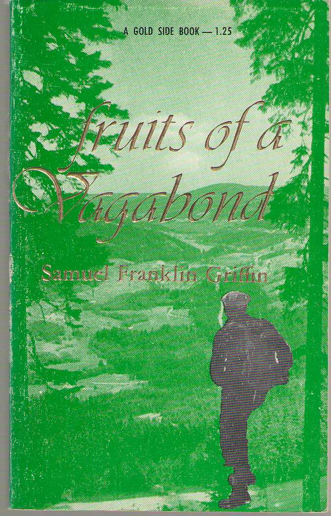 Fruits Of A Vagabond: And Other Poems, Griffin, Samuel Franklin