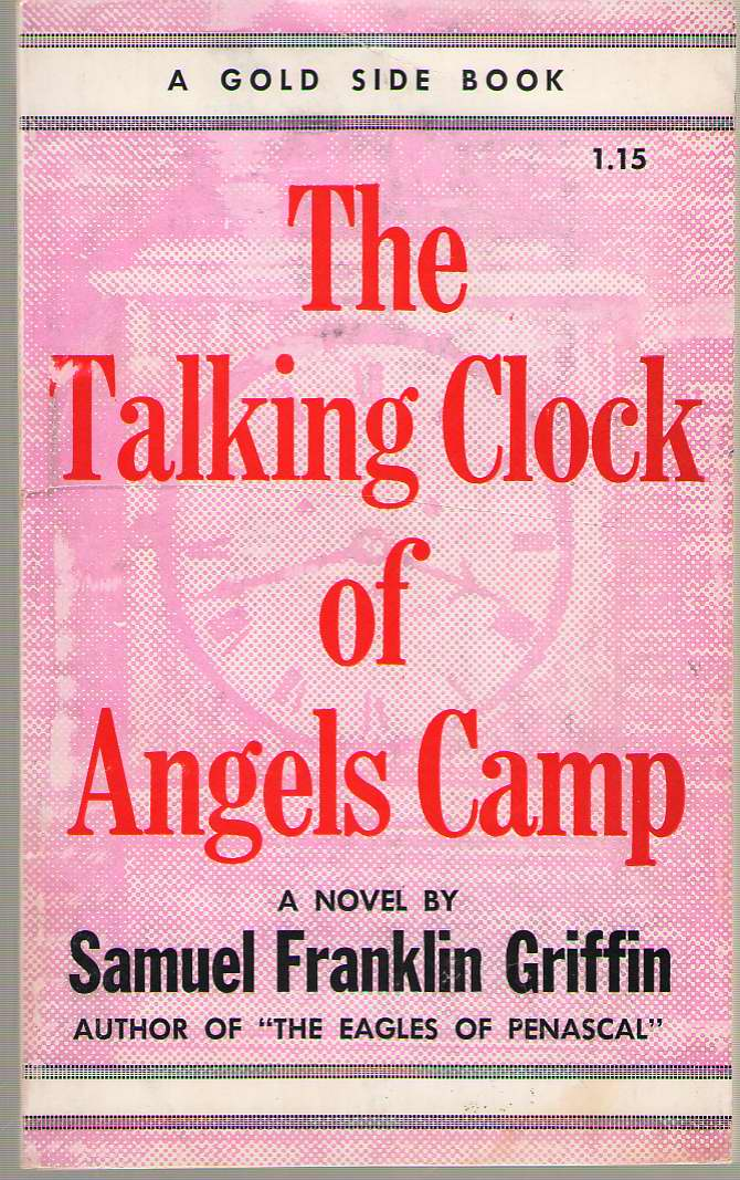 The Talking Clock Of Angels Camp, Griffin, Samuel Franklin