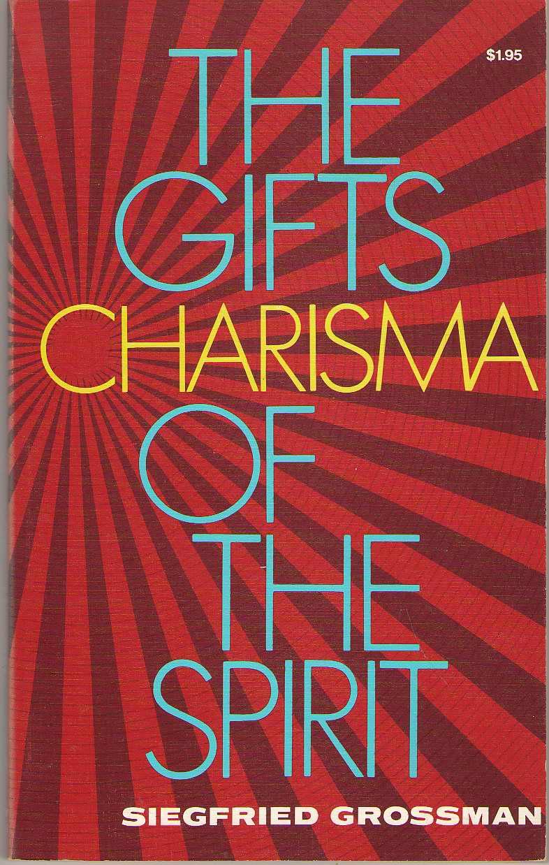 Charisma The Gifts of the Spirit , Grossmann, Siegfried