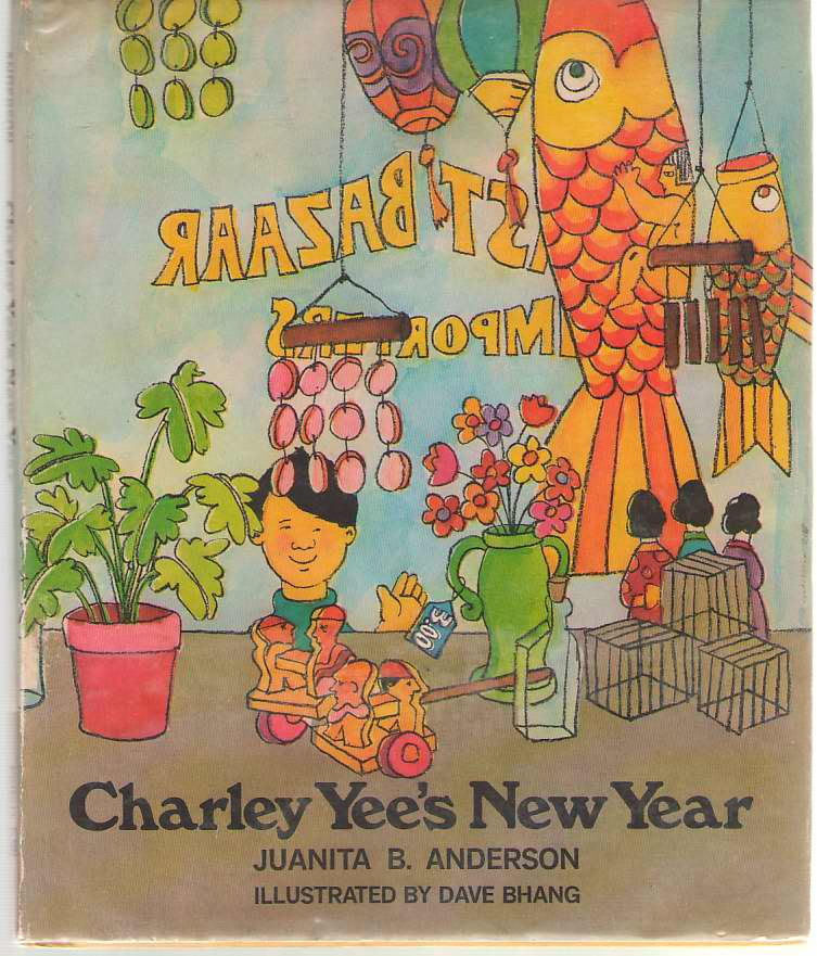 Charley Yee's New Year, Anderson, Juanita B. ; Bhang, Dave (Illustrator)