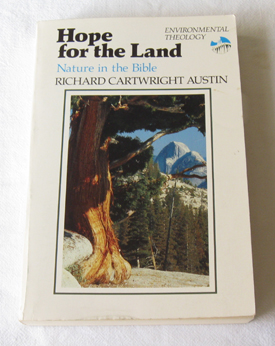 Hope for the Land  Nature in the Bible, Austin, Richard Cartwright