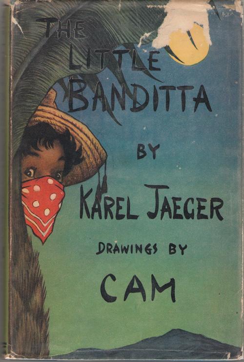 The Little Banditta, Jaeger, Karel; Cam (Illustrator)