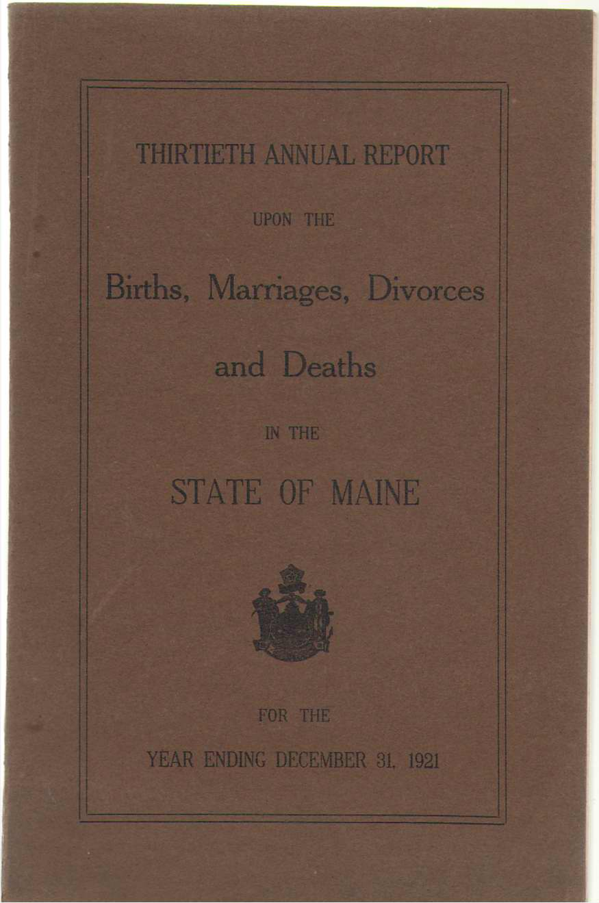 Thirtieth Annual Report On Births, Marriages, Divorces, And Deaths, In The State Of Maine For The Year Ending December 31, 1921, No Author Noted