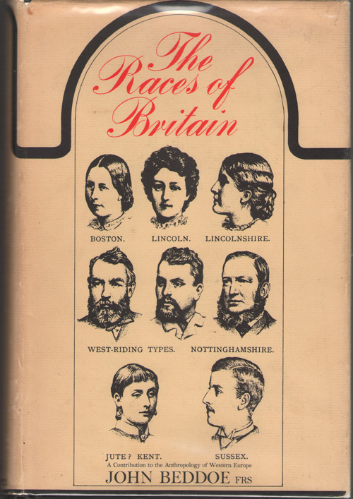 The Races Of Britain A Contribution to the Anthropology of Western Europe, Beddoe, John