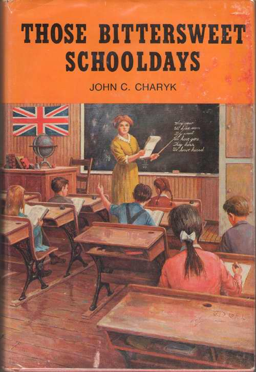 Those Bittersweet Schooldays, Charyk, John C.