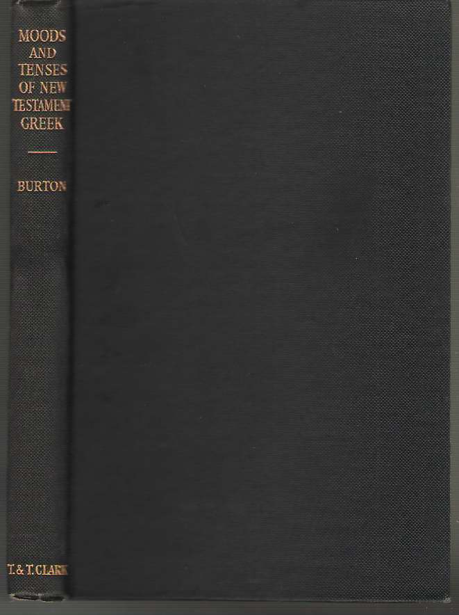 Syntax of the Moods and Tenses in New Testament Greek, Burton, Ernest De Witt