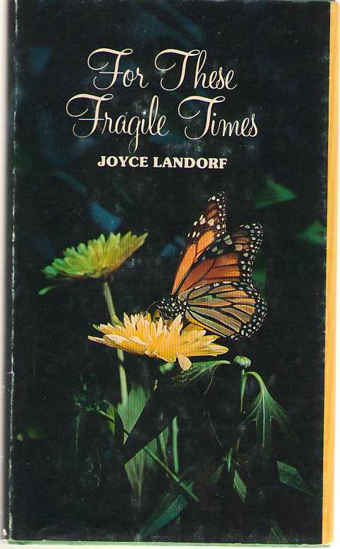 For These Fragile Times, Landorf, Joyce