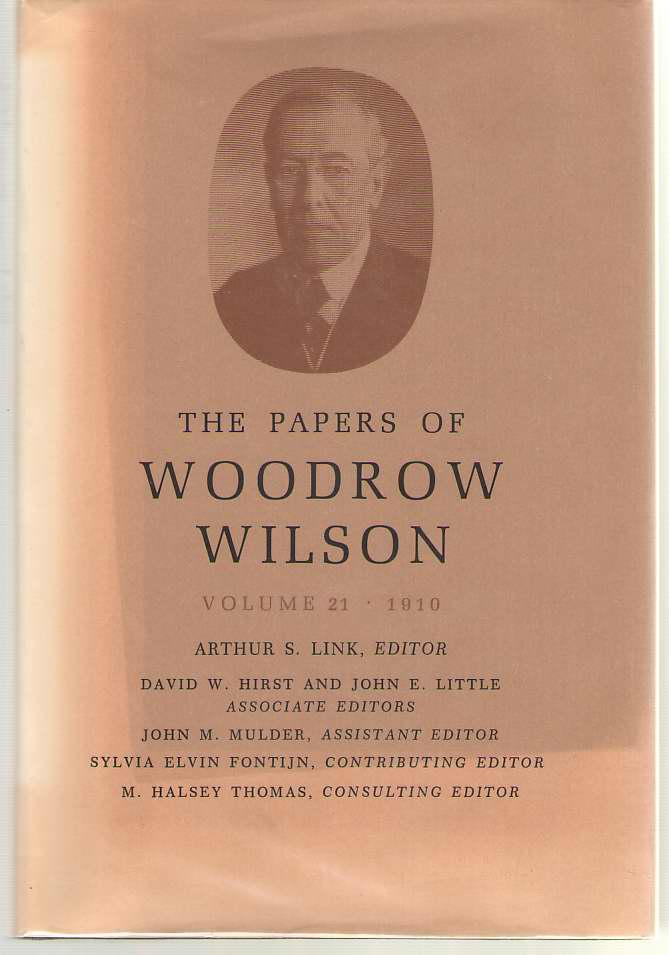 The Papers of Woodrow Wilson, Vol. 21, 1910, Wilson, Woodrow; Link, Arthur S. (editor)