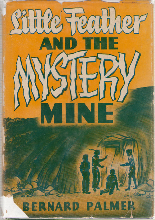 Little Feather And The Mystery Mine, Palmer, Bernard