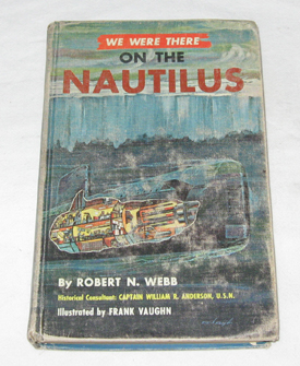We Were There On The Nautilus, Webb, Robert N.