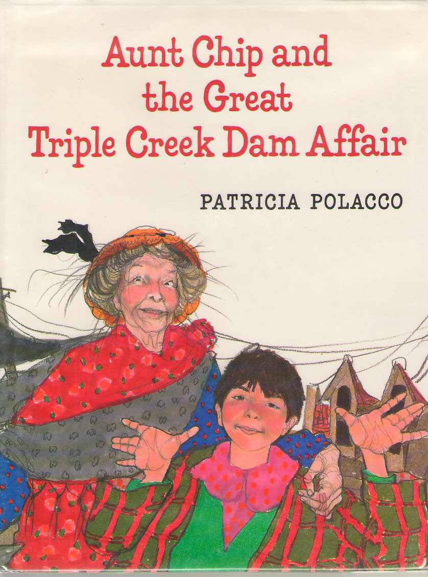 Aunt Chip And The Great Triple Creek Dam Affair, Polacco, Patricia