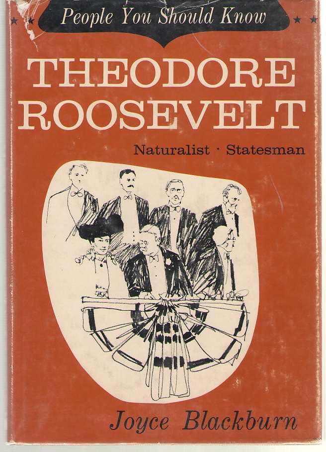Theodore Roosevelt Naturalist, Statesman, Blackburn, Joyce