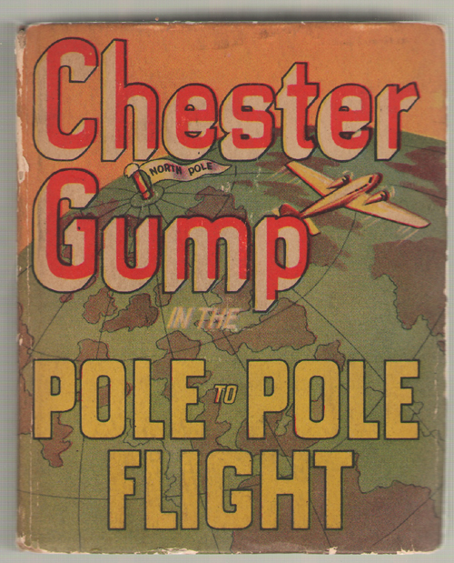 Chester Gump In The Pole To Pole Flight, No Author Noted