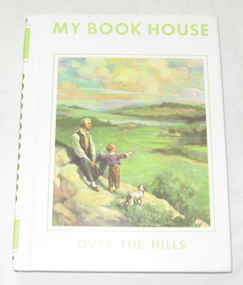 Over The Hills (my Book House, Volume 5), Miller, Olive Beaupre