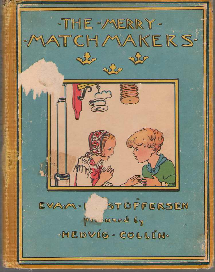 Merry Matchmakers  A Story of Sweden, Kristoffersen, Eva M. ; Collin, Hedvig (Illustrator)