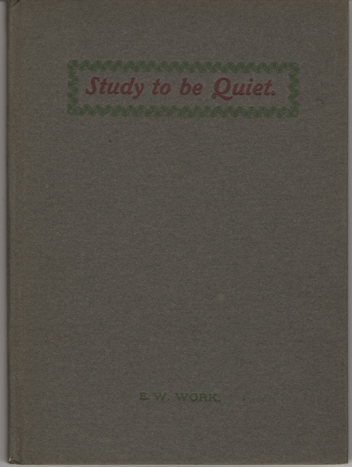 Study To Be Quiet, Work, Edgar Whitaker