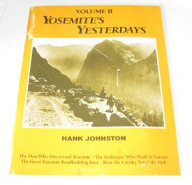 Yosemite's Yesterdays, Volume II, Johnston, Hank