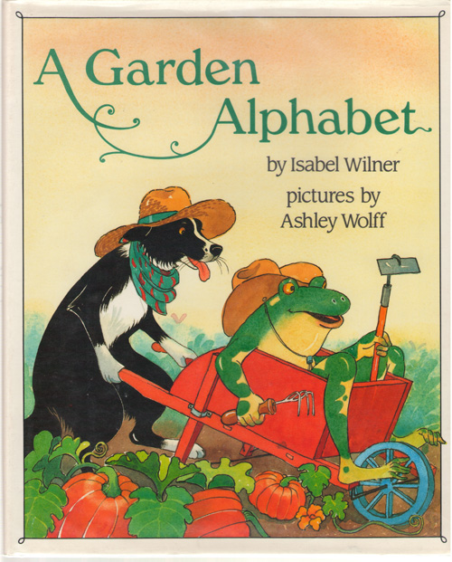 A Garden Alphabet, Wilner, Isabel; Wolff, Ashley (Illustrator)