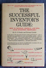 The Successful Inventor's Guide How to Develop, Protect and Sell Your Invention Profitably, Kessler, Kenneth O.
