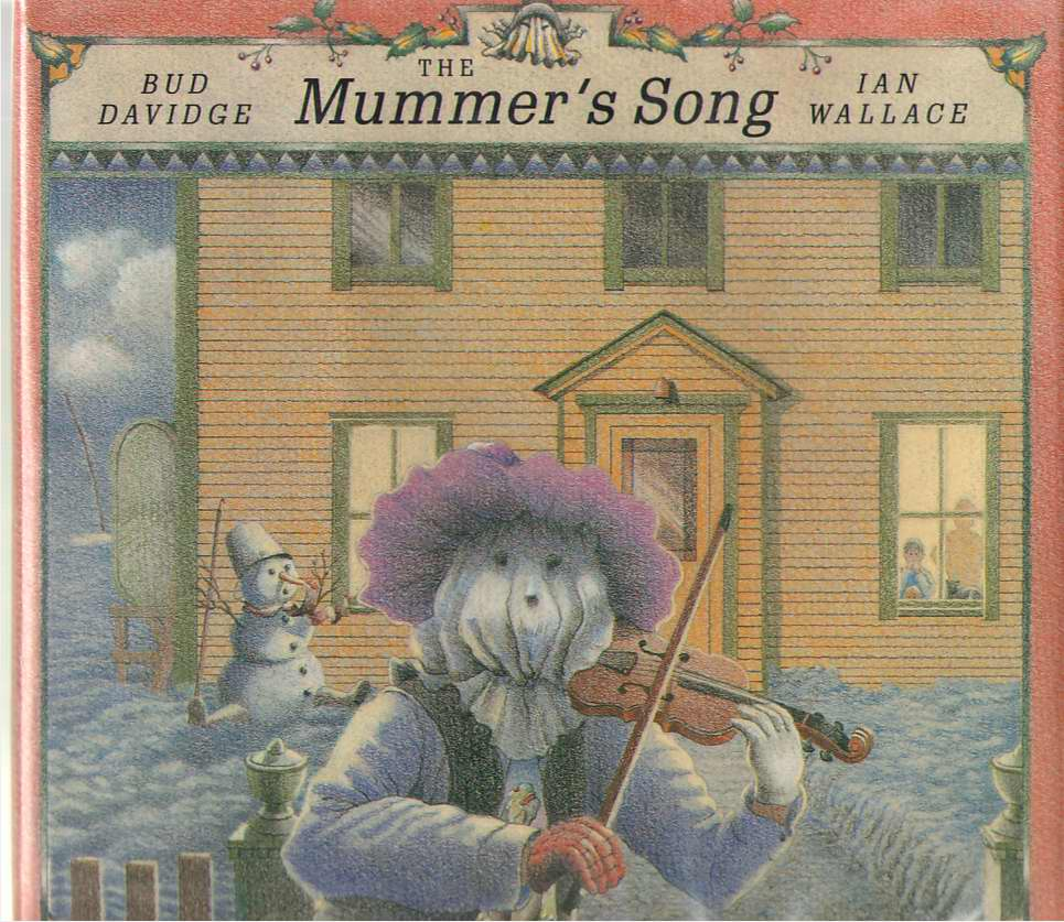 The Mummer's Song, Davidge, Bud; & Wallace, Ian (Illustrator)