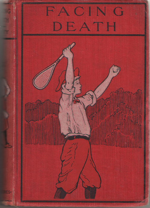 Facing Death, Or The Hero Of The Vaughan Pit A Tale of the Coal Mines, Henty, G. A.