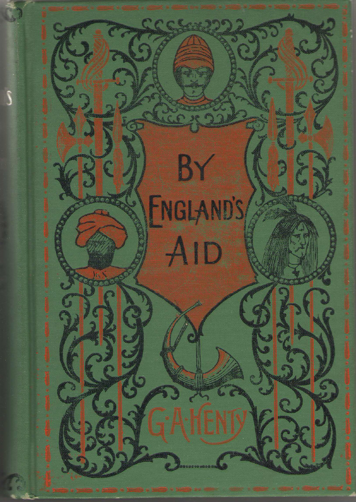 By England's Aid Or the Freeing of the Netherlands, Henty, G. A.