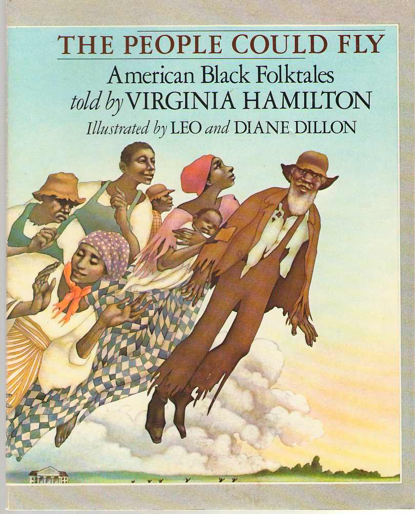 The People Could Fly  American Black Folktales, Hamilton, Virginia; Dillon, Leo & Diane Dillon (Illustrators)