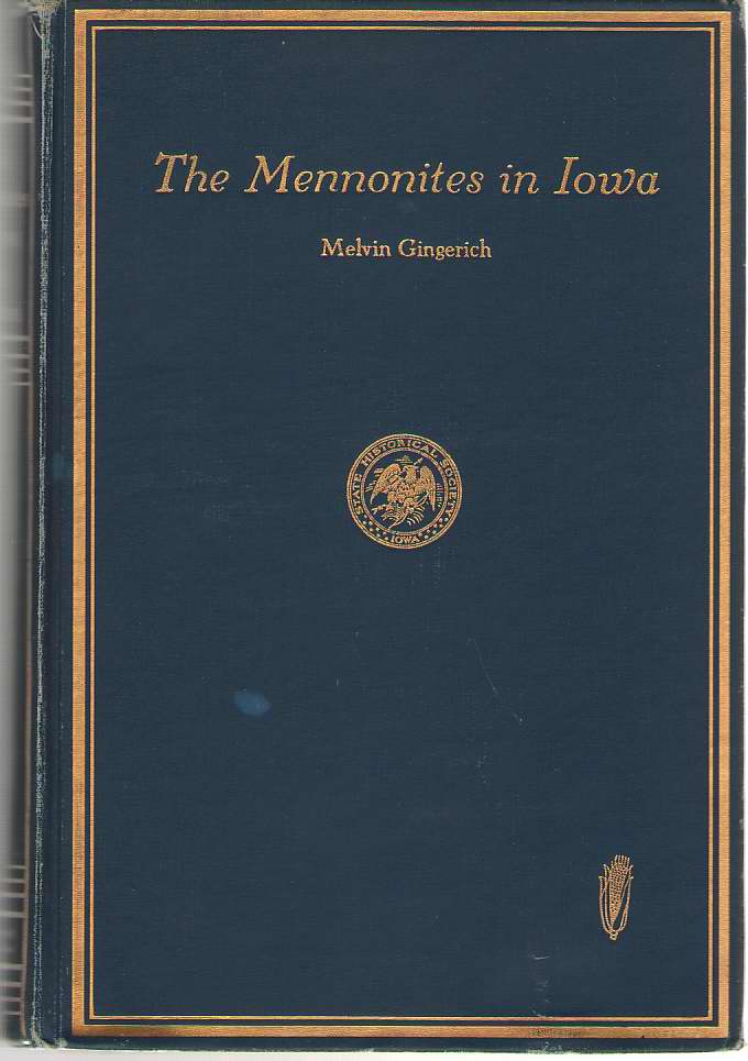Image for The Mennonites In Iowa Marking the One Hundredth Anniversary of the Coming of the Mennonites to Iowa