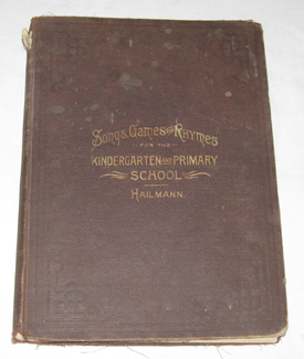 Songs, Games, And Rhymes For The Kindergarten And Primary School, Hailmann, Eudora Lucas