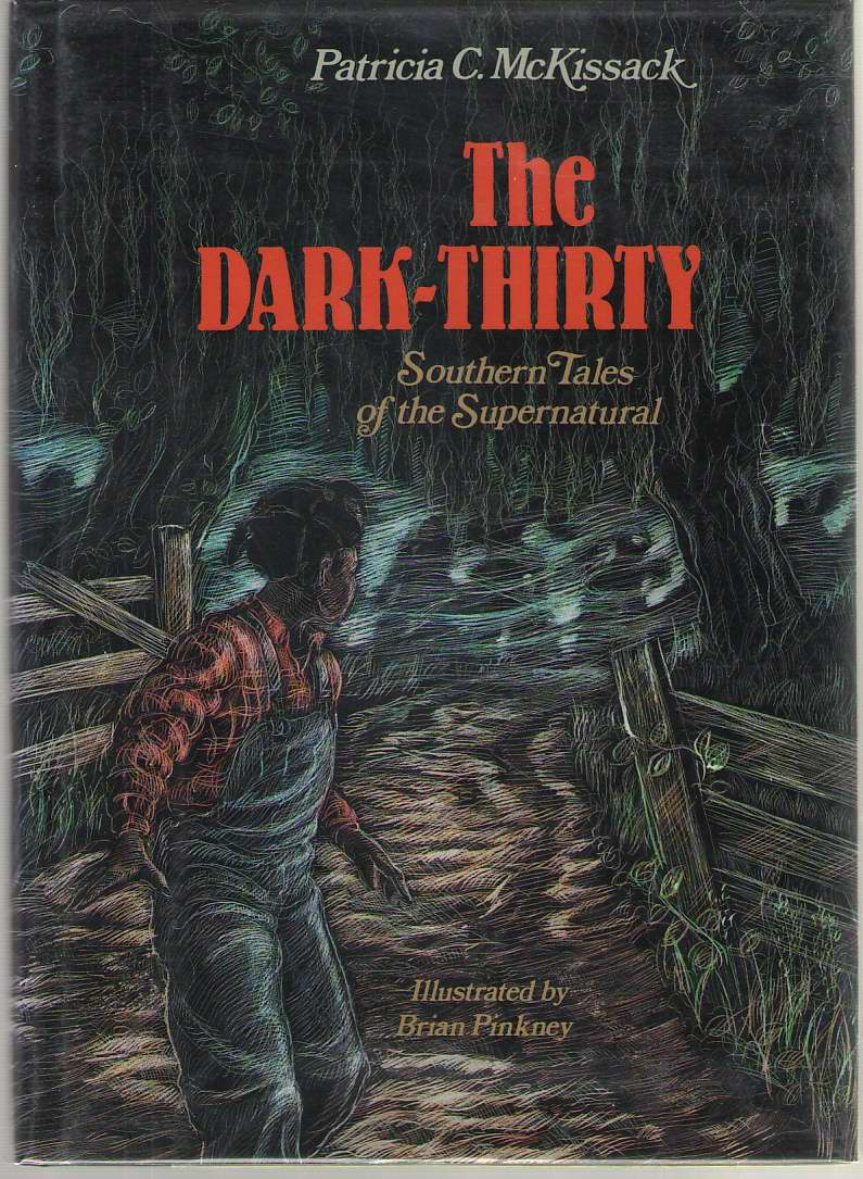 The Dark-Thirty  Southern Tales of the Supernatural, McKissack, Patricia; Pinkney, Brian (Illustrator)