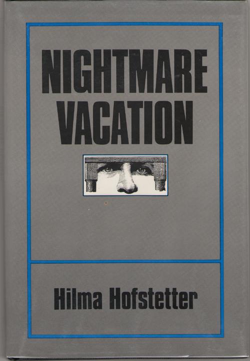 Nightmare Vacation, Hofstetter, Hilma