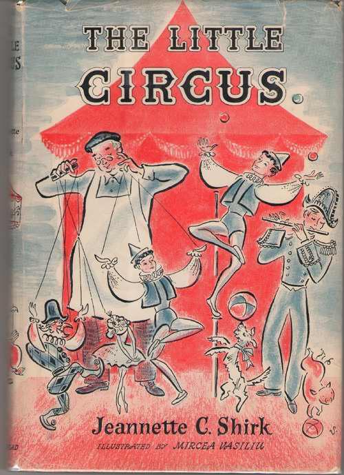 The Little Circus, Shirk, Jeannette C. ; Vasiliu, Mircea (Illustrator)