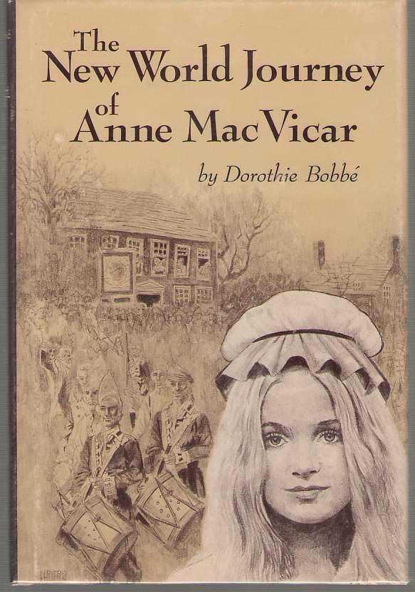 The New World Journey of Anne MacVicar, Bobbe, Dorothie