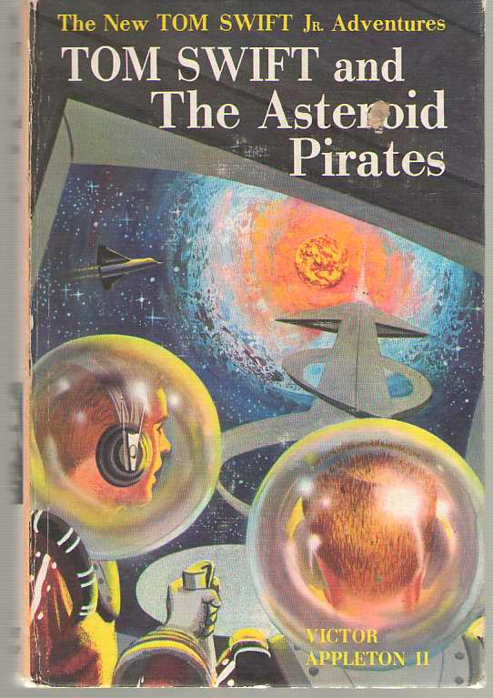 Tom Swift And The Asteriod Pirates, Appleton, Victor Jr.