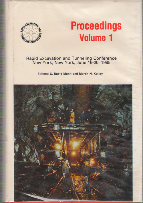 Proceedings, 1985 Rapid Excavation And Tunneling Conference, New York, New York, June 16-20, 1985, Mann, C. David; & Kelley, Martin N. (editors)