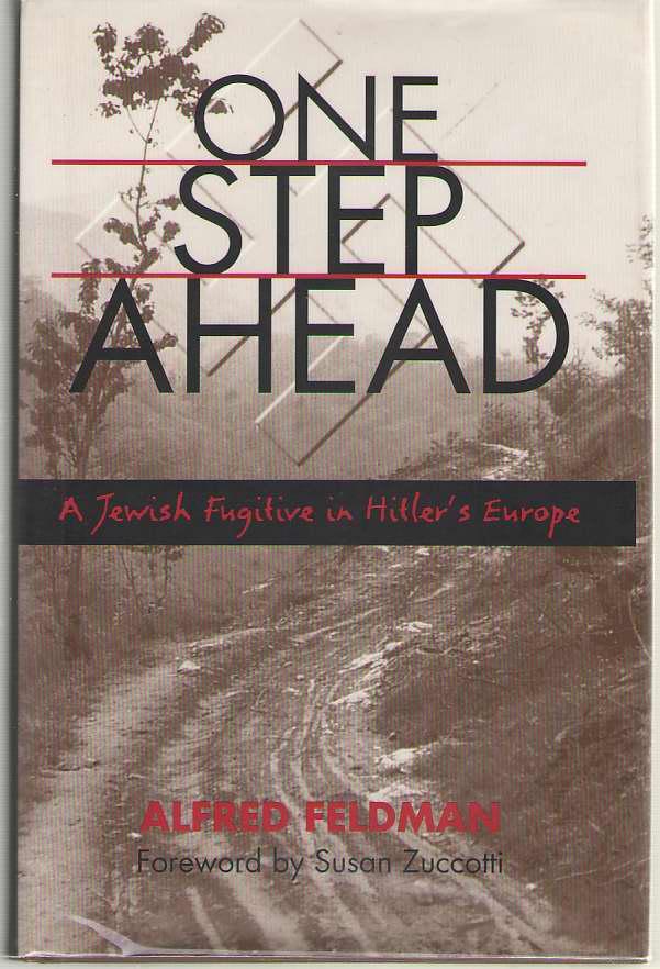 One Step Ahead  A Jewish Fugitive in Hitler's Europe, Feldman, Alfred Philip