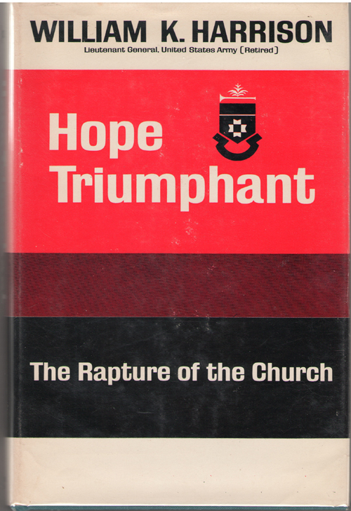 Hope Triumphant  Studies on the Rapture of the Church, Harrison, William K.