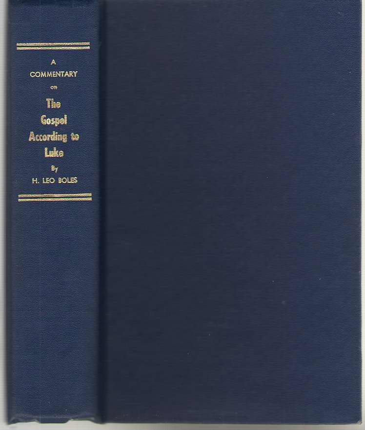 A Commentary On The Gospel By Luke, Boles, H. Leo