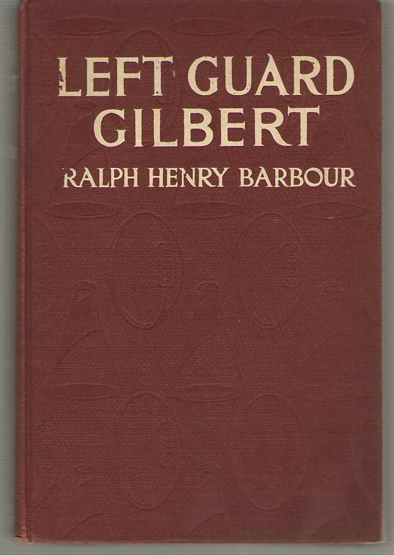 Left Guard Gilbert, Barbour, Ralph Henry