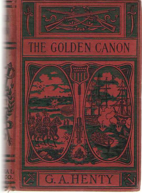 The Golden Canon, Henty, G. A.