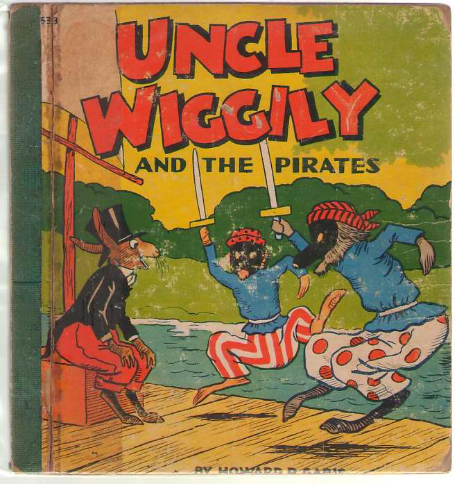 Uncle Wiggily And The Pirates Or How the Enemy Craft of Pirate Fox Was Sunk and How the Bobcat Nearly Spioled a Nutting Party..