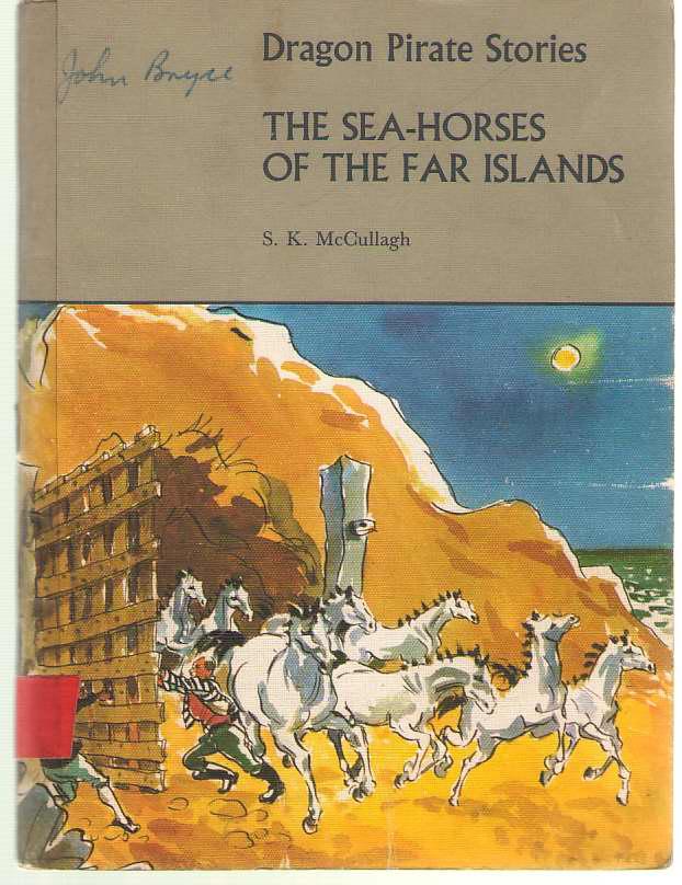 Dragon Pirate Stories  Sea Horses of the Far Islands, McCullagh, Sheila K