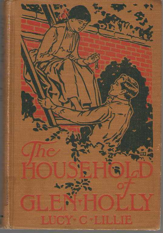 The Household Of Glen Holly, Lillie, Lucy C.