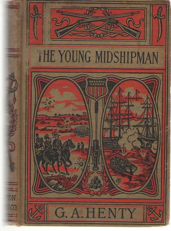 The Young Midshipman A Story of the Bombardment of Alexandria, Henty, G. A.